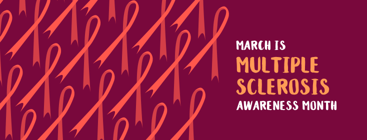 March is Multiple Sclerosis Awareness Month